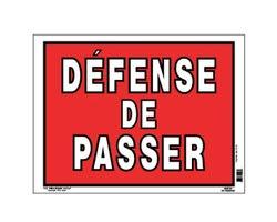 Pancarte Défense de passer 12 po x 16 po